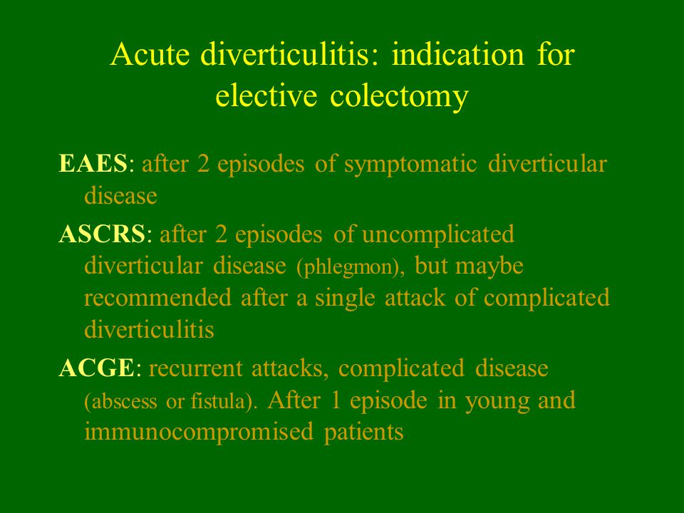 Acute diverticulitis: indication for elective colectomy