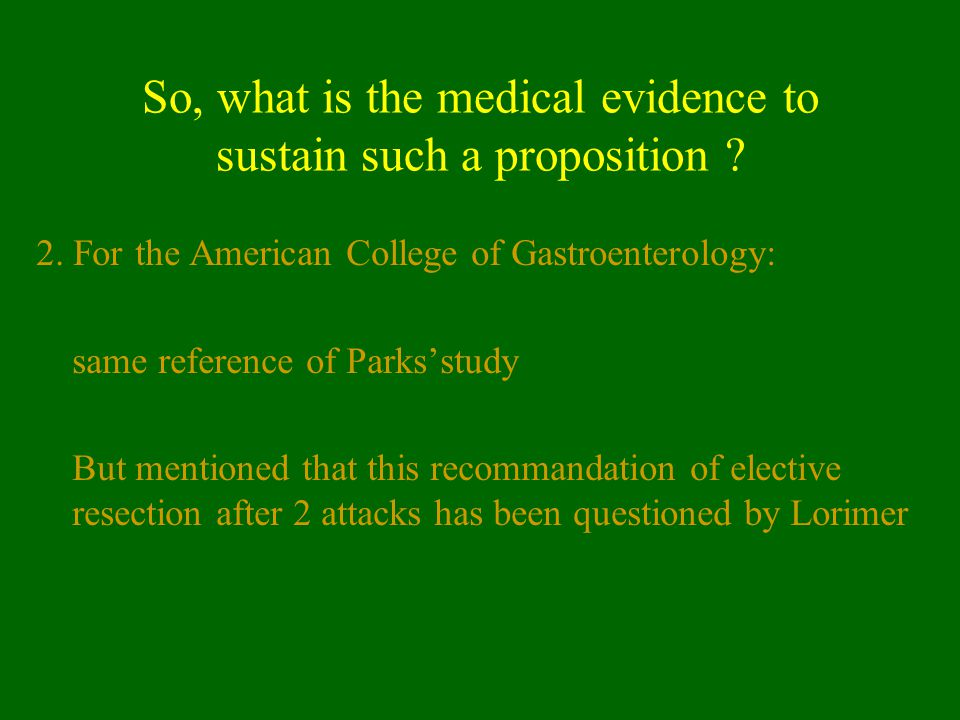 So, what is the medical evidence to sustain such a proposition