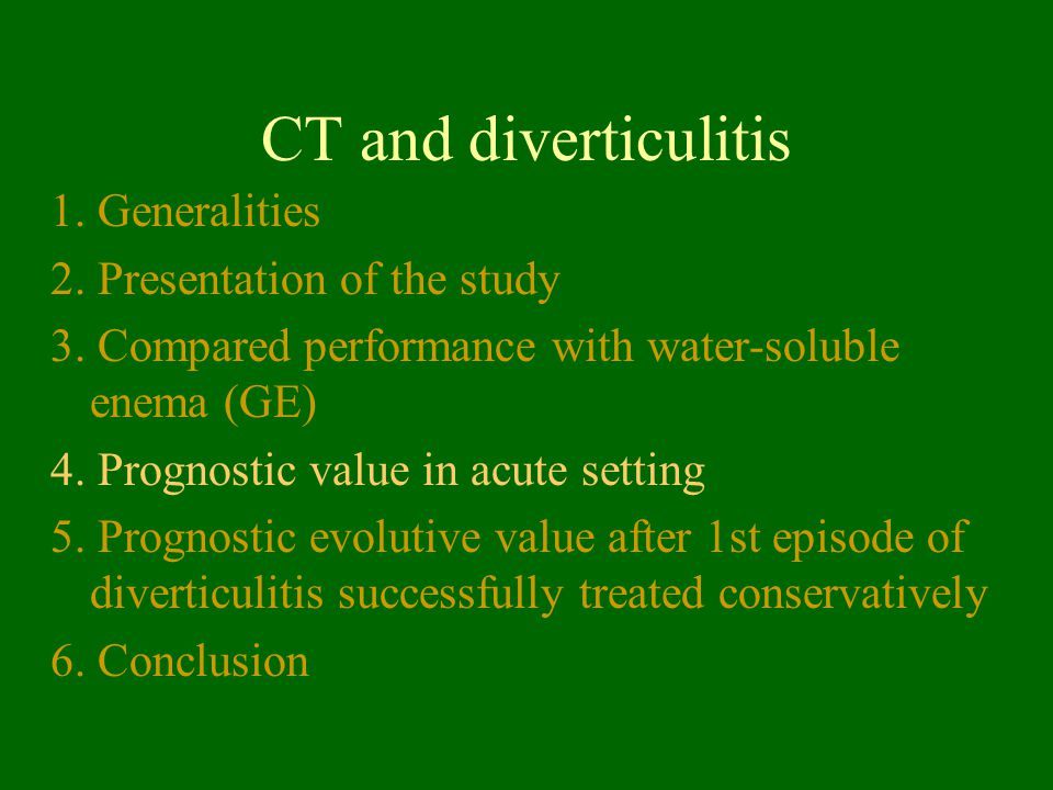 CT and diverticulitis 1. Generalities 2. Presentation of the study