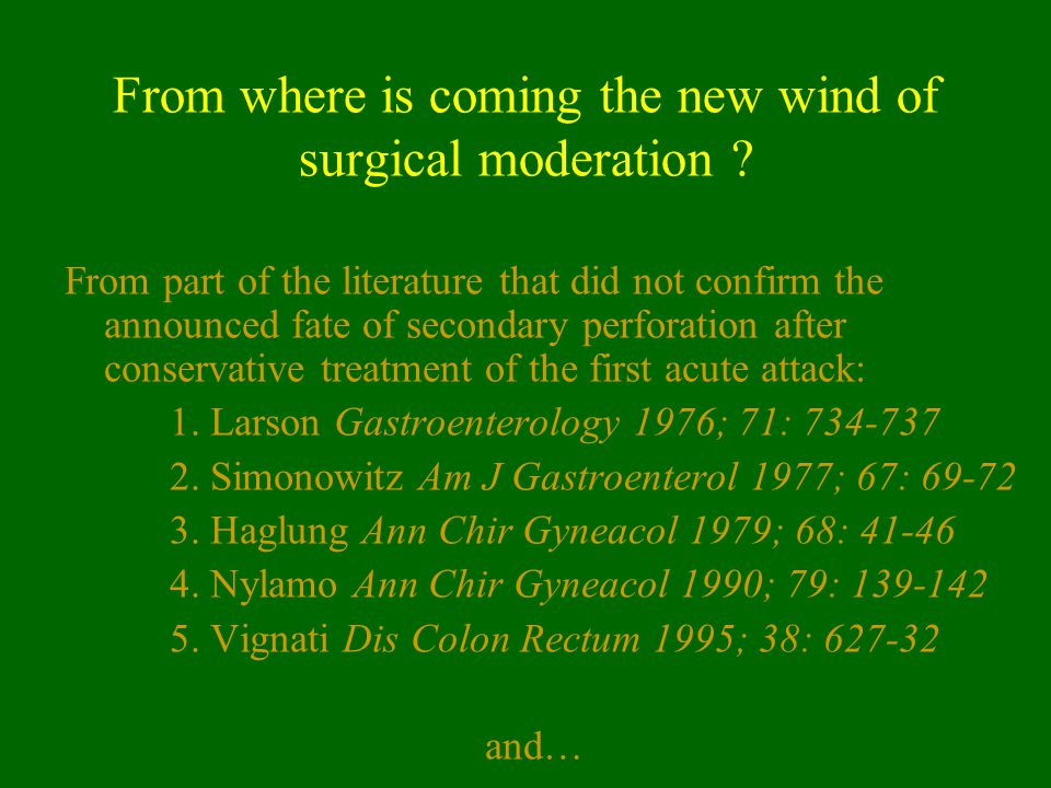 From where is coming the new wind of surgical moderation