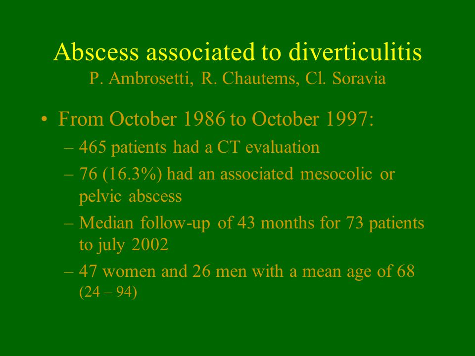 Abscess associated to diverticulitis P. Ambrosetti, R. Chautems, Cl