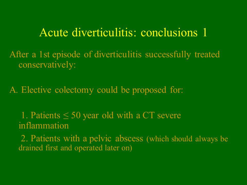 Acute diverticulitis: conclusions 1