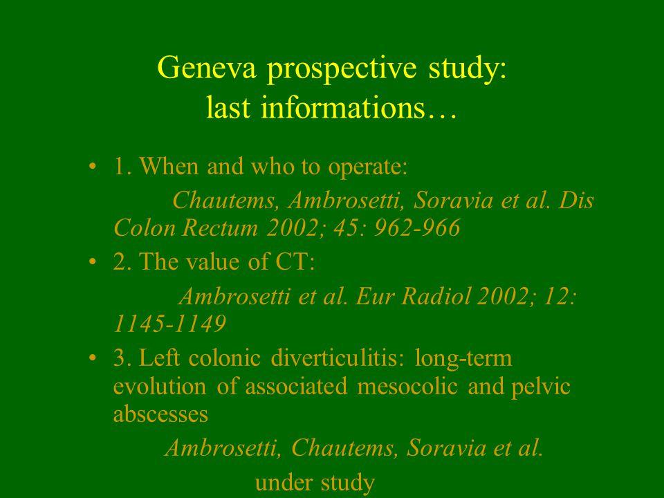 Geneva prospective study: last informations…