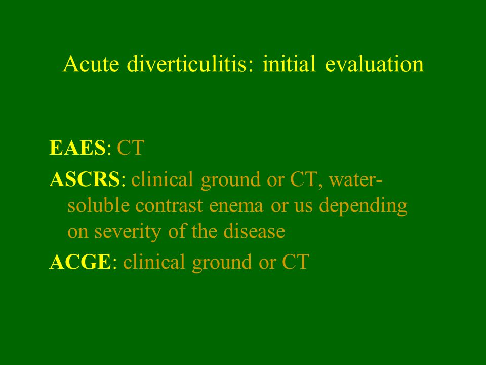Acute diverticulitis: initial evaluation