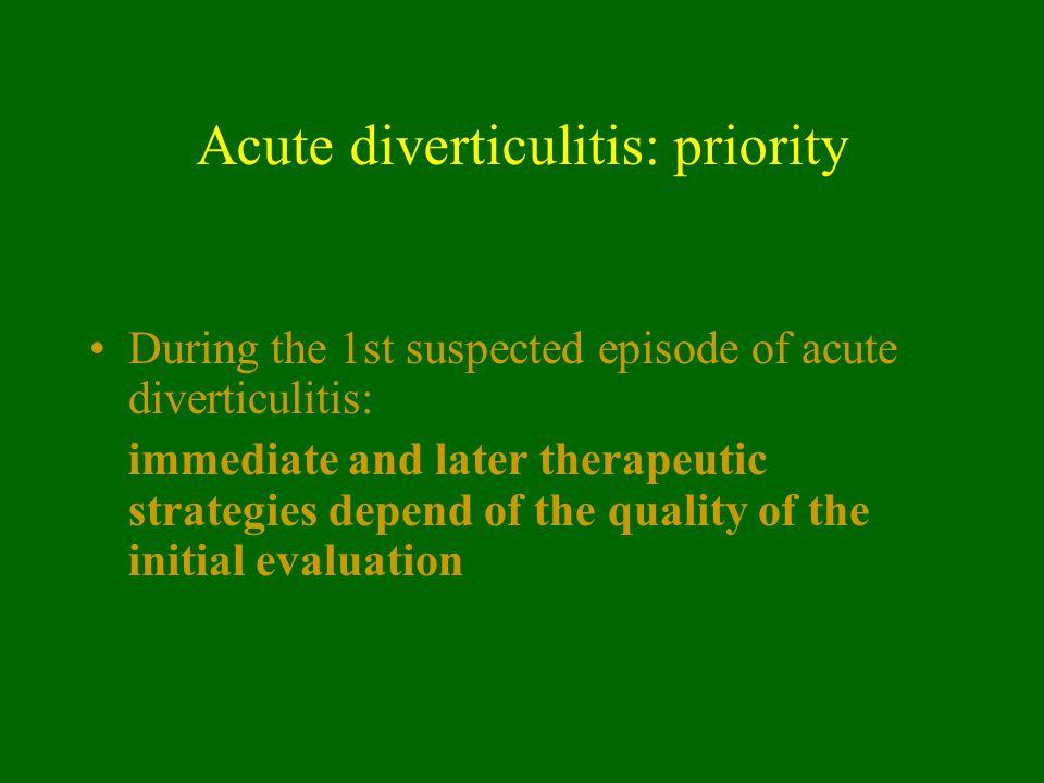 Acute diverticulitis: priority