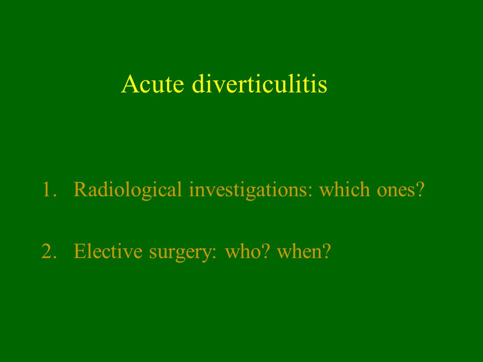 Acute diverticulitis Radiological investigations: which ones