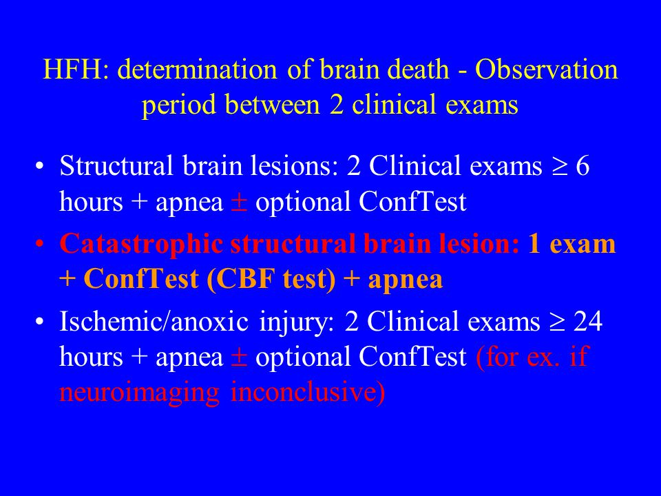 HFH: determination of brain death - Observation period between 2 clinical exams