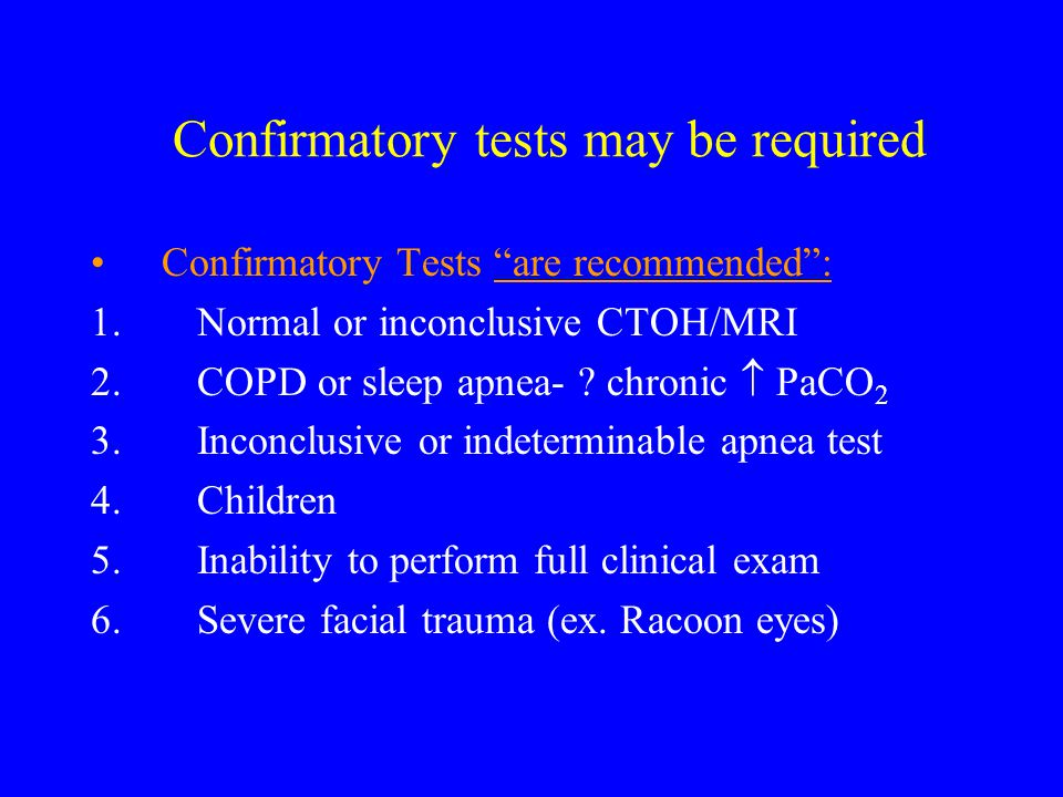 Confirmatory tests may be required