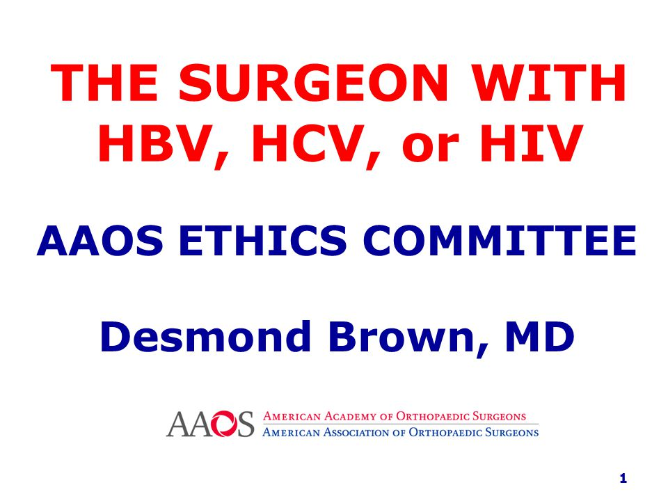 THE SURGEON WITH HBV, HCV, or HIV