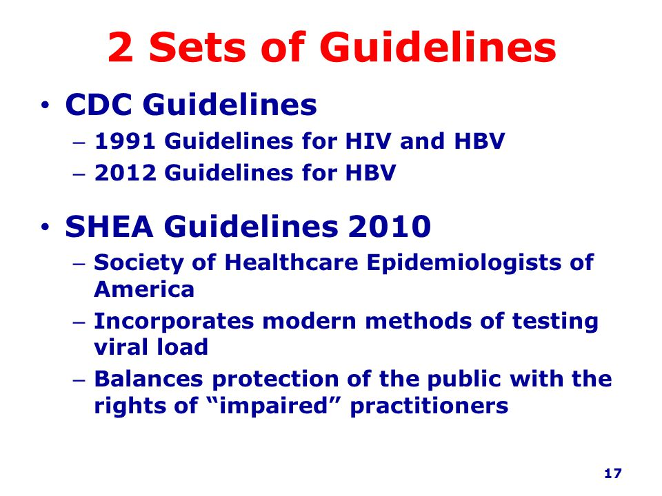 2 Sets of Guidelines CDC Guidelines SHEA Guidelines 2010