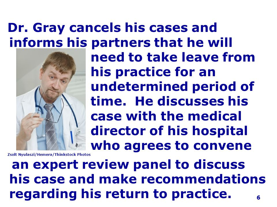 undetermined period of time. He discusses his case with the medical