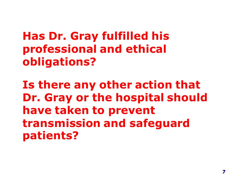 Has Dr. Gray fulfilled his professional and ethical obligations