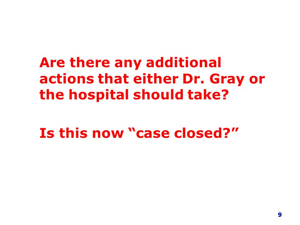 Are there any additional actions that either Dr