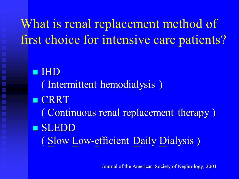 What is renal replacement method of first choice for intensive care patients