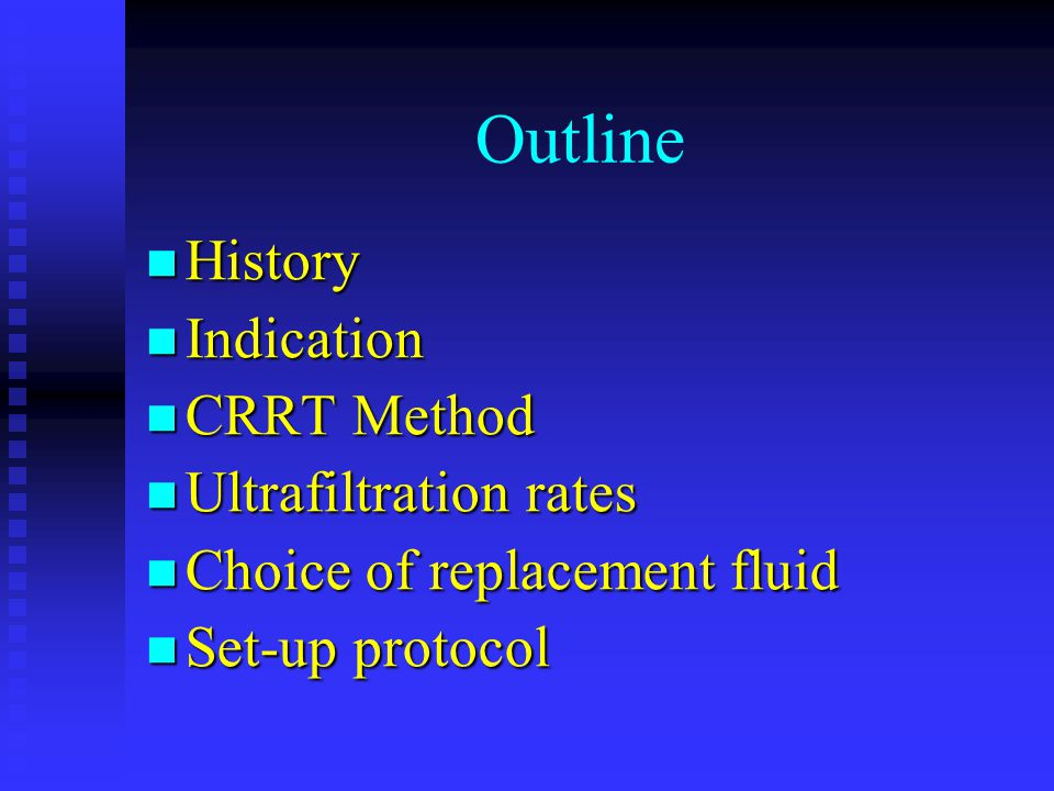 Outline History Indication CRRT Method Ultrafiltration rates