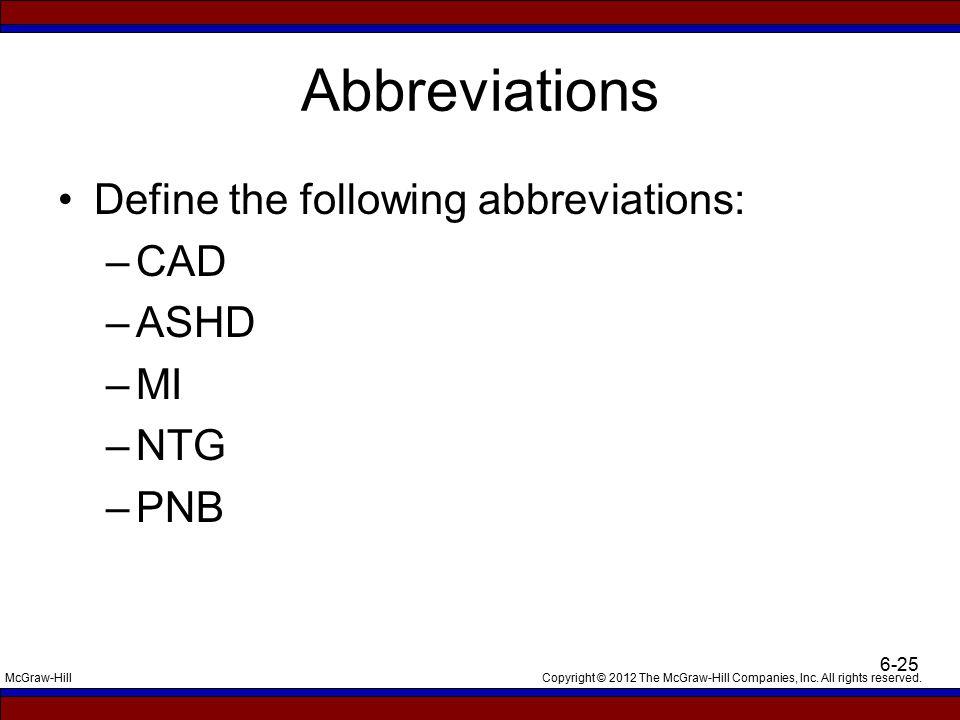 Abbreviations Define the following abbreviations: CAD ASHD MI NTG PNB