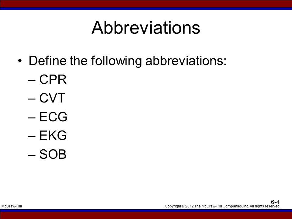 Abbreviations Define the following abbreviations: – CPR – CVT – ECG