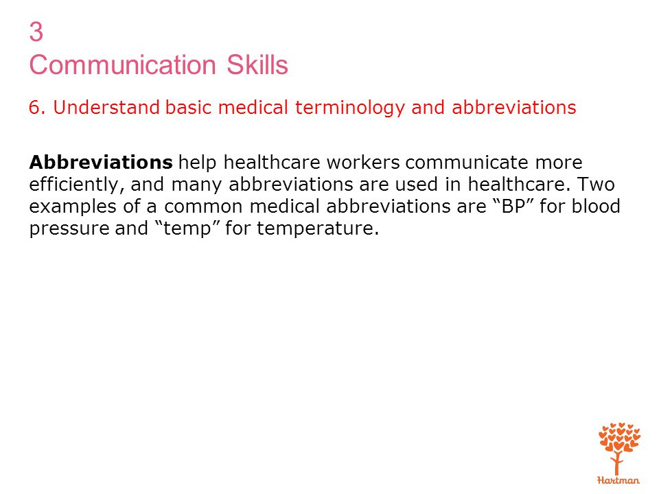 6. Understand basic medical terminology and abbreviations
