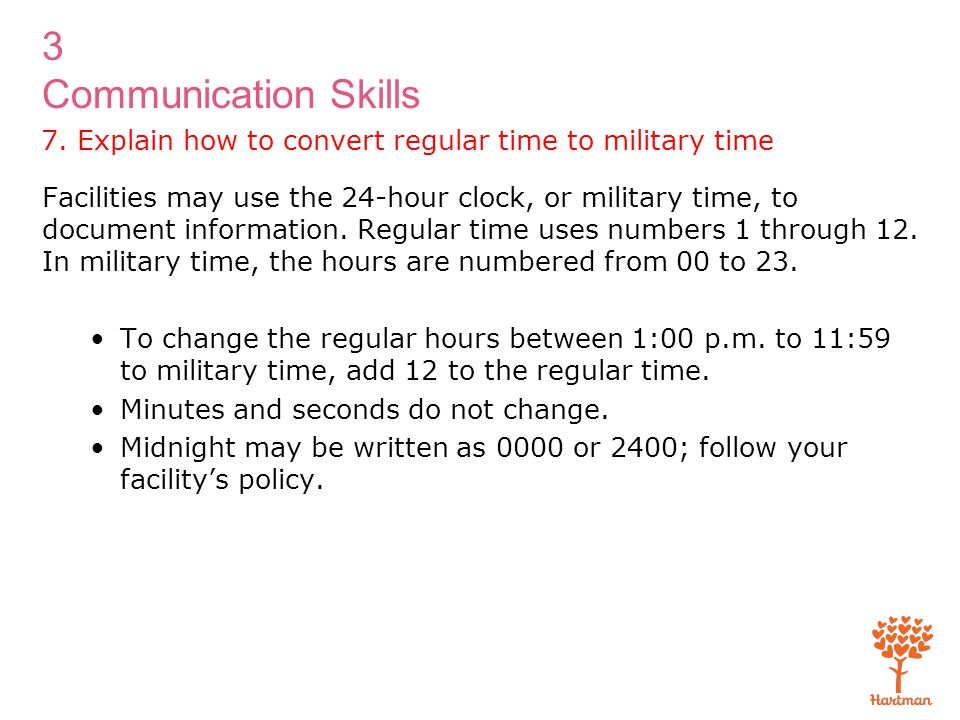 7. Explain how to convert regular time to military time