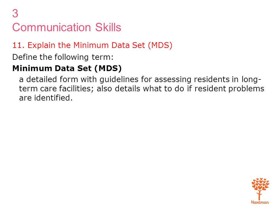 11. Explain the Minimum Data Set (MDS)