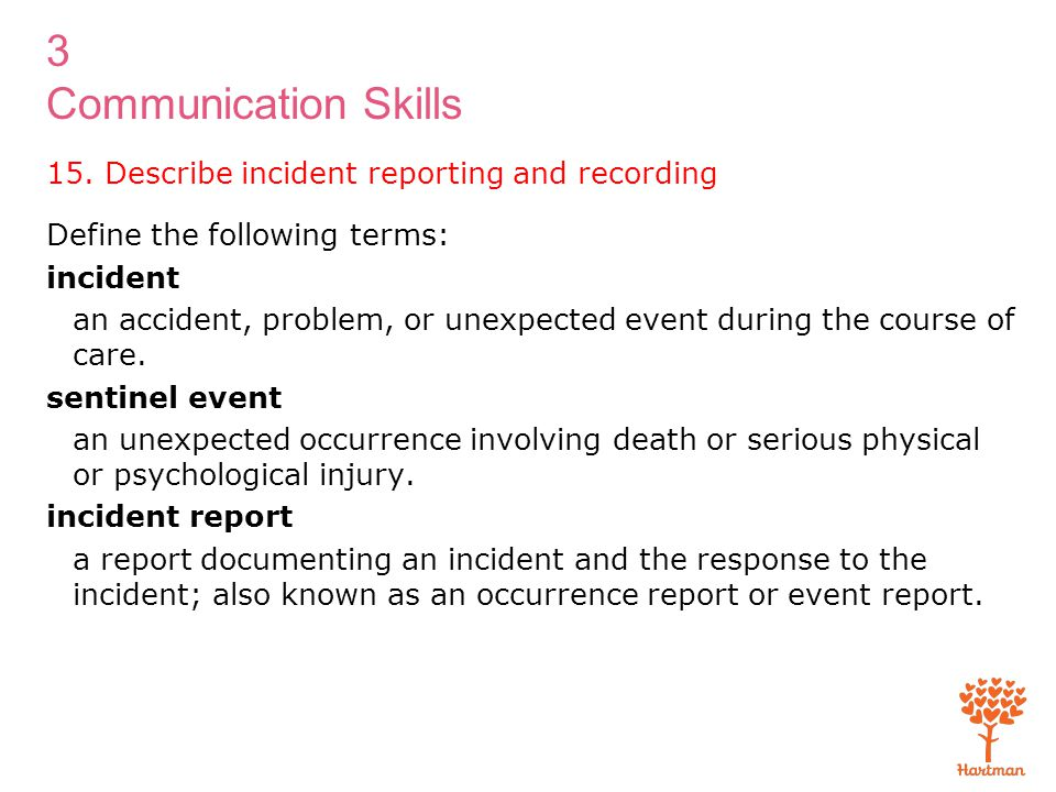 15. Describe incident reporting and recording