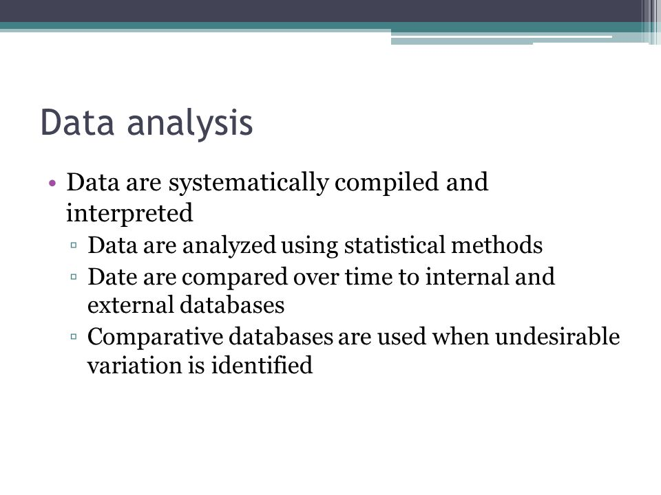 Data analysis Data are systematically compiled and interpreted