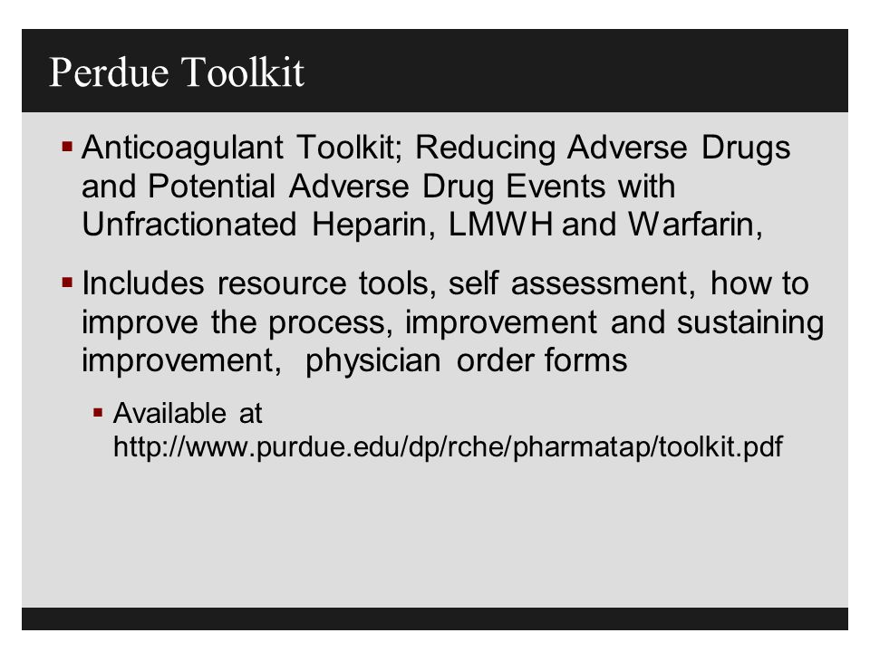 Perdue Toolkit Anticoagulant Toolkit; Reducing Adverse Drugs and Potential Adverse Drug Events with Unfractionated Heparin, LMWH and Warfarin,
