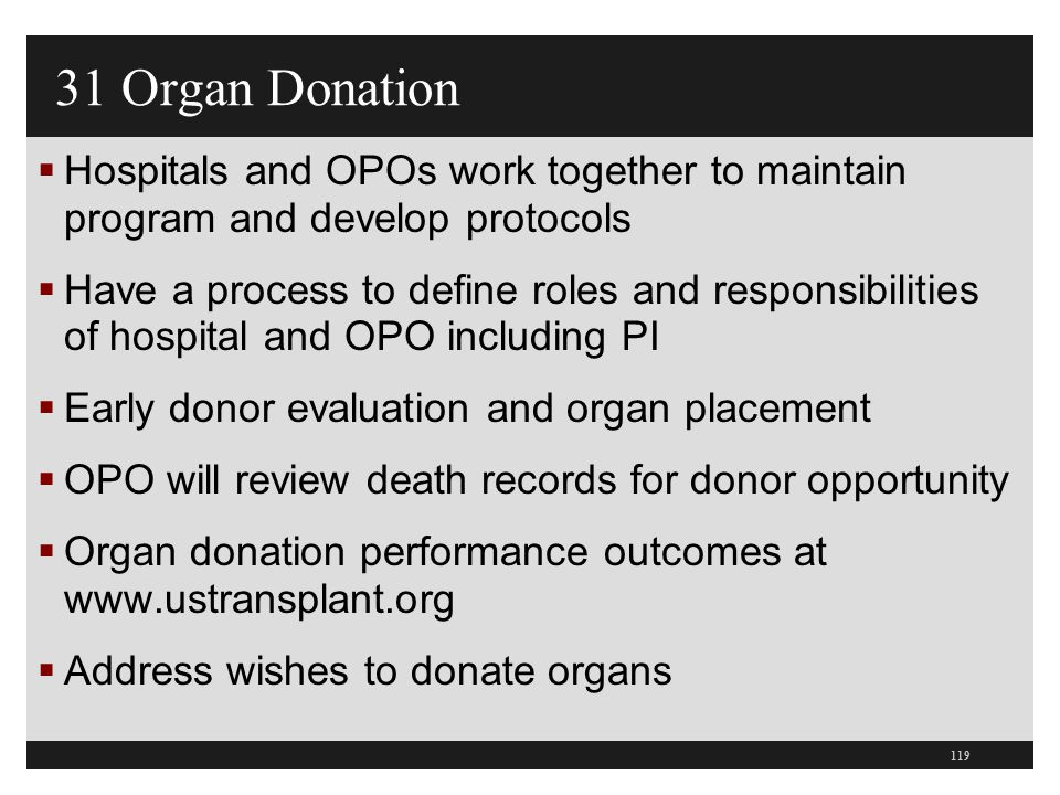 31 Organ Donation Hospitals and OPOs work together to maintain program and develop protocols.