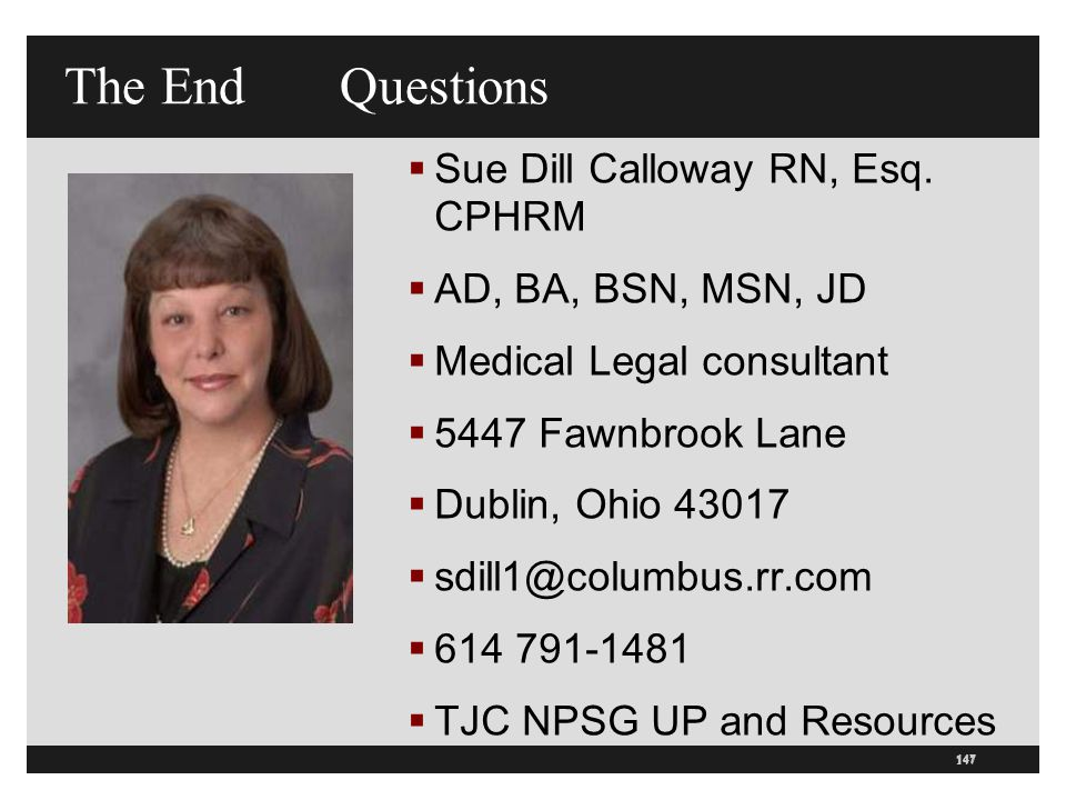 The End Questions Sue Dill Calloway RN, Esq. CPHRM