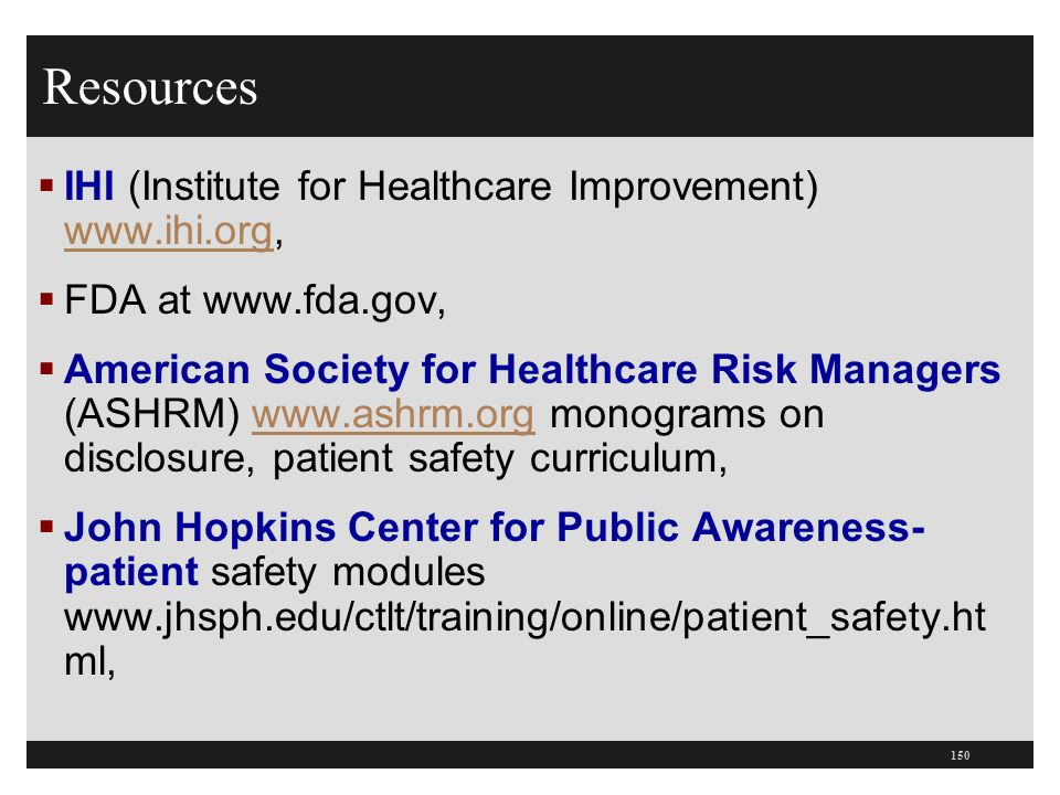 Resources IHI (Institute for Healthcare Improvement) www.ihi.org,