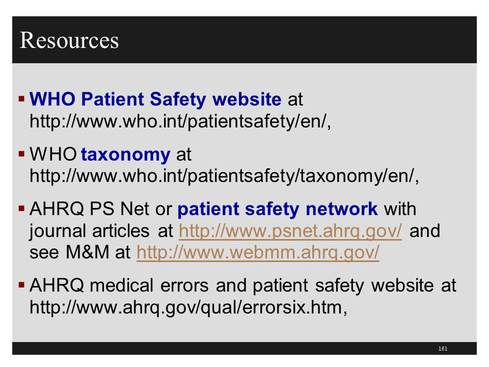 Resources WHO Patient Safety website at http://www.who.int/patientsafety/en/, WHO taxonomy at http://www.who.int/patientsafety/taxonomy/en/,