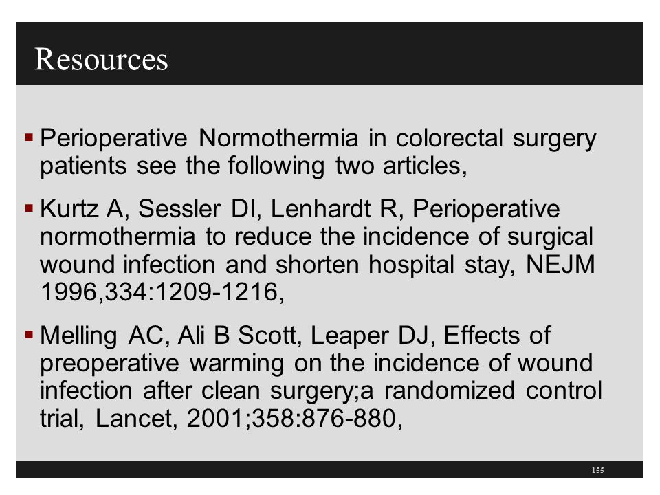 Resources Perioperative Normothermia in colorectal surgery patients see the following two articles,