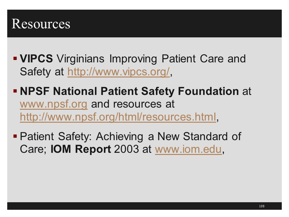 Resources VIPCS Virginians Improving Patient Care and Safety at http://www.vipcs.org/,
