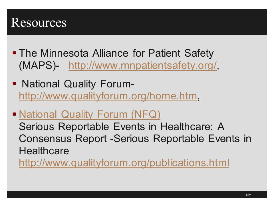 Resources The Minnesota Alliance for Patient Safety (MAPS)- http://www.mnpatientsafety.org/,