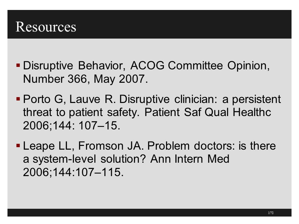 Resources Disruptive Behavior, ACOG Committee Opinion, Number 366, May 2007.