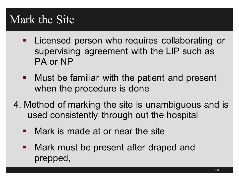 Mark the Site Licensed person who requires collaborating or supervising agreement with the LIP such as PA or NP.