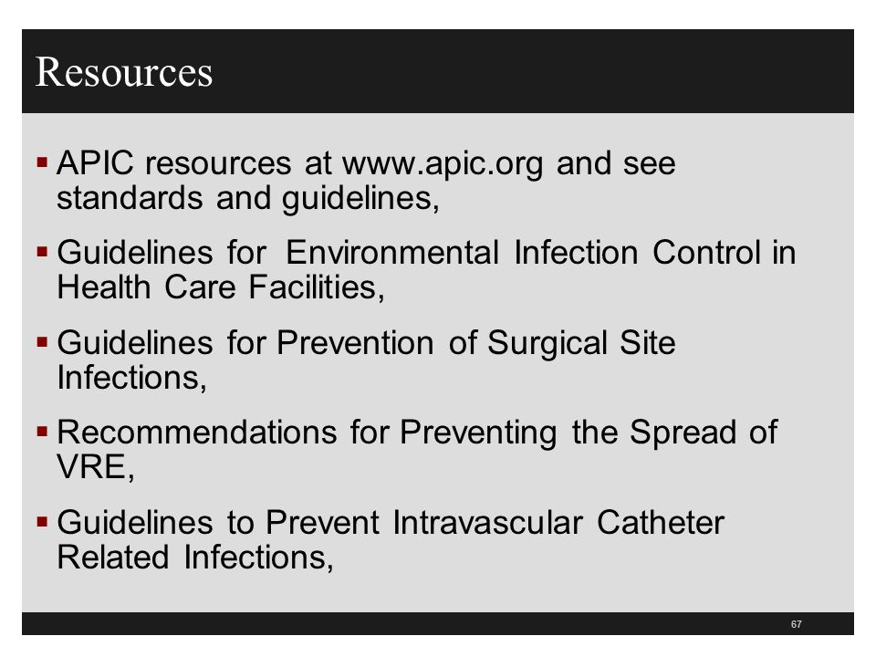 Resources APIC resources at www.apic.org and see standards and guidelines,