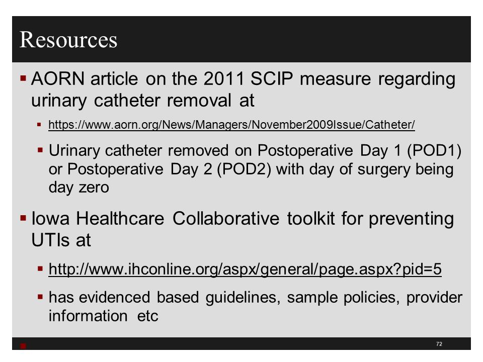 Resources AORN article on the 2011 SCIP measure regarding urinary catheter removal at.