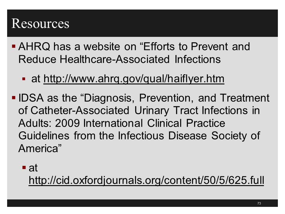 Resources AHRQ has a website on Efforts to Prevent and Reduce Healthcare-Associated Infections. at http://www.ahrq.gov/qual/haiflyer.htm.