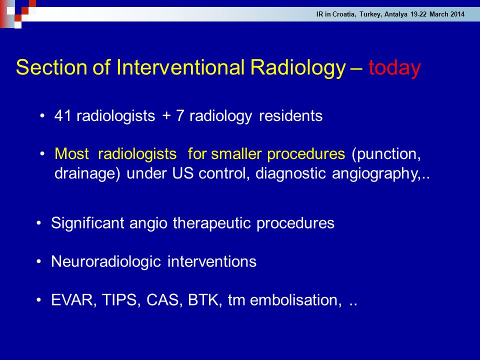 Section of Interventional Radiology – today