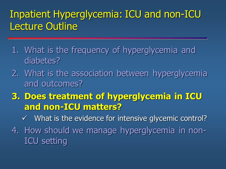 Inpatient Hyperglycemia: ICU and non-ICU Lecture Outline
