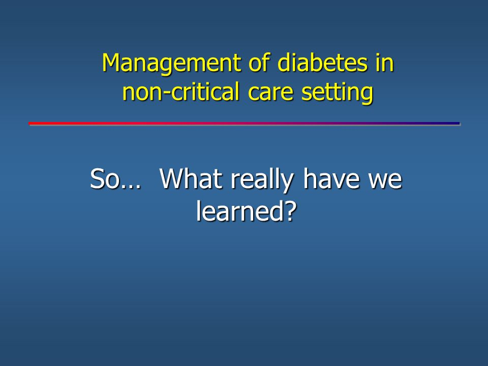 Management of diabetes in non-critical care setting