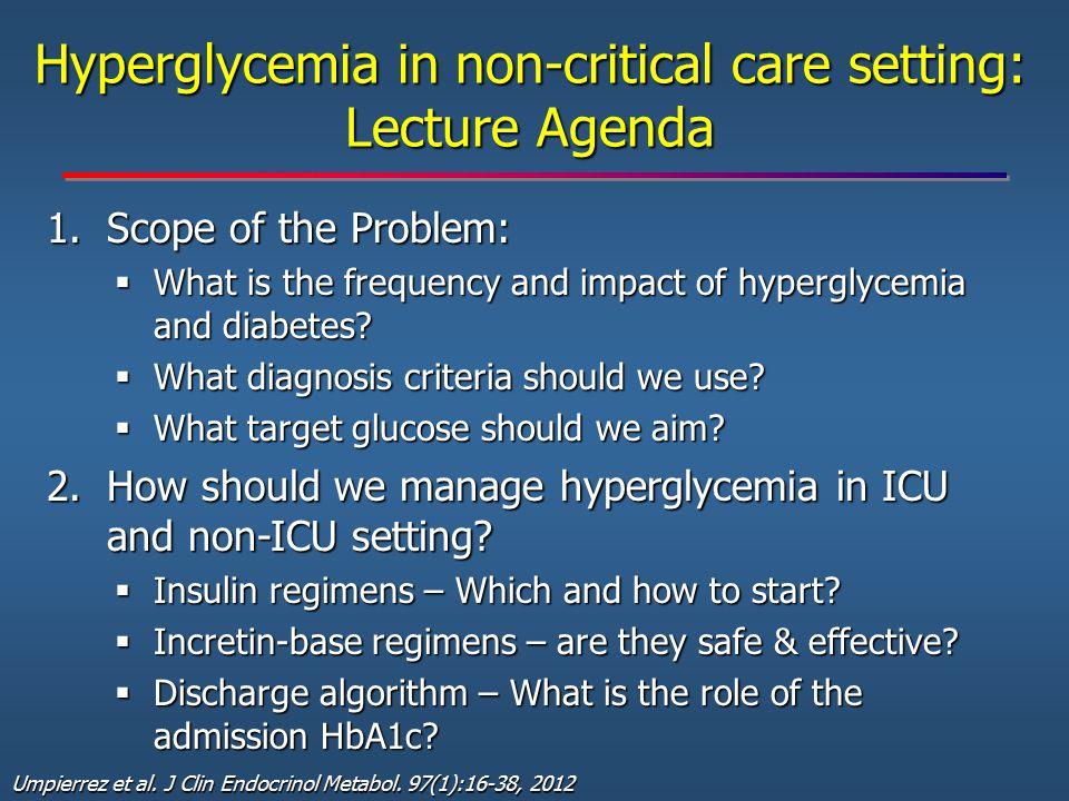 Hyperglycemia in non-critical care setting: Lecture Agenda