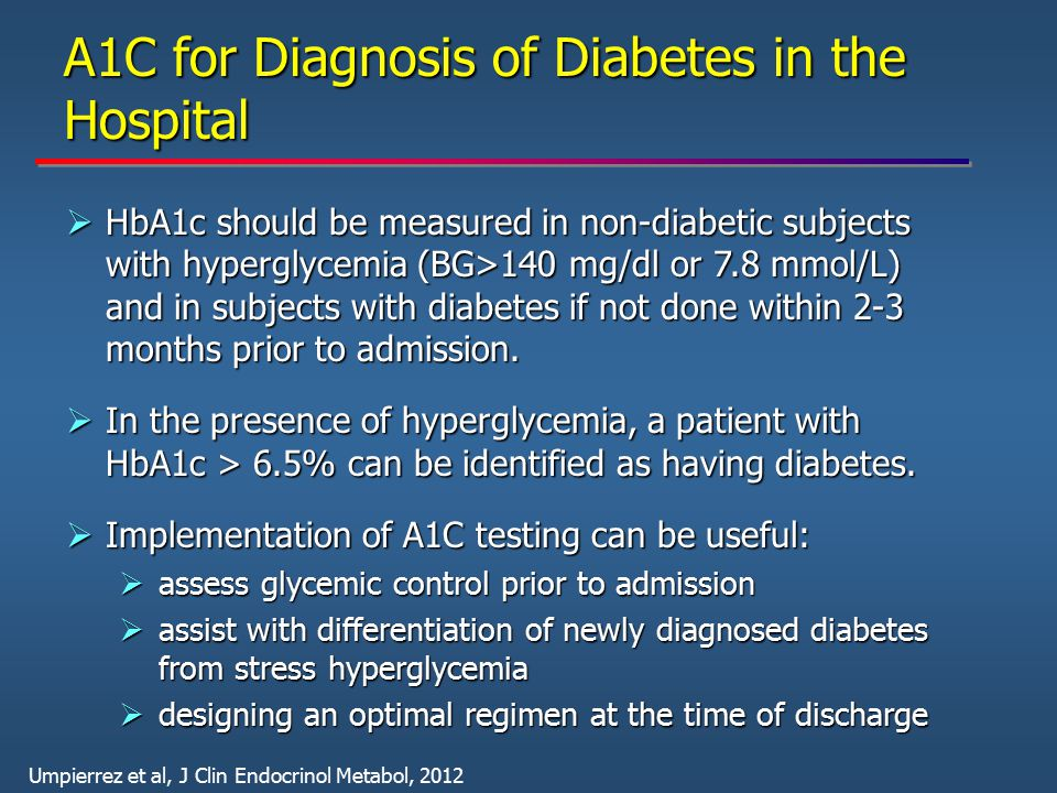 A1C for Diagnosis of Diabetes in the Hospital