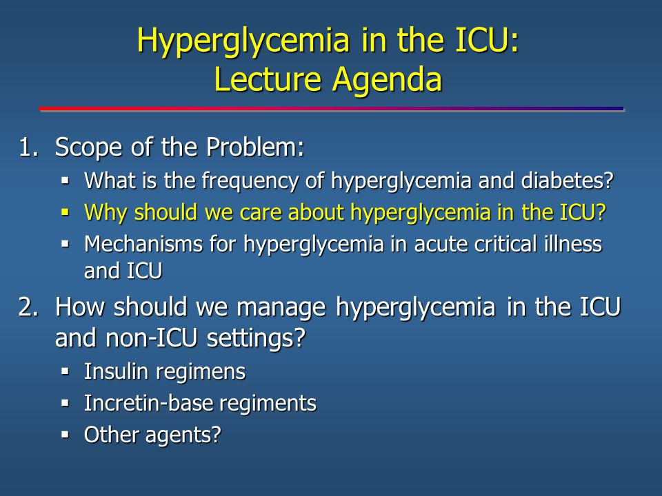 Hyperglycemia in the ICU: Lecture Agenda