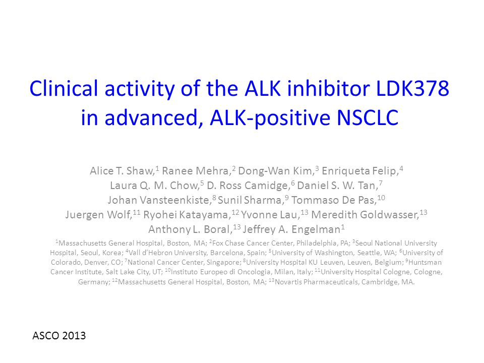 DRAFT Clinical activity of the ALK inhibitor LDK378 in advanced, ALK-positive NSCLC.