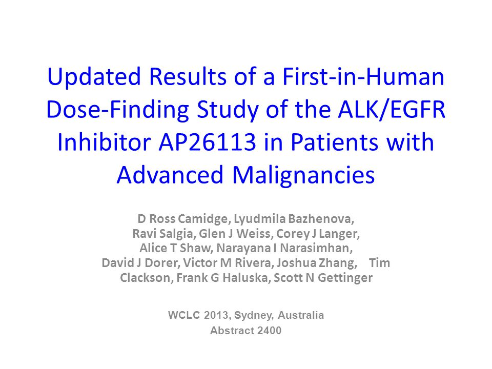 Updated Results of a First-in-Human Dose-Finding Study of the ALK/EGFR Inhibitor AP26113 in Patients with Advanced Malignancies