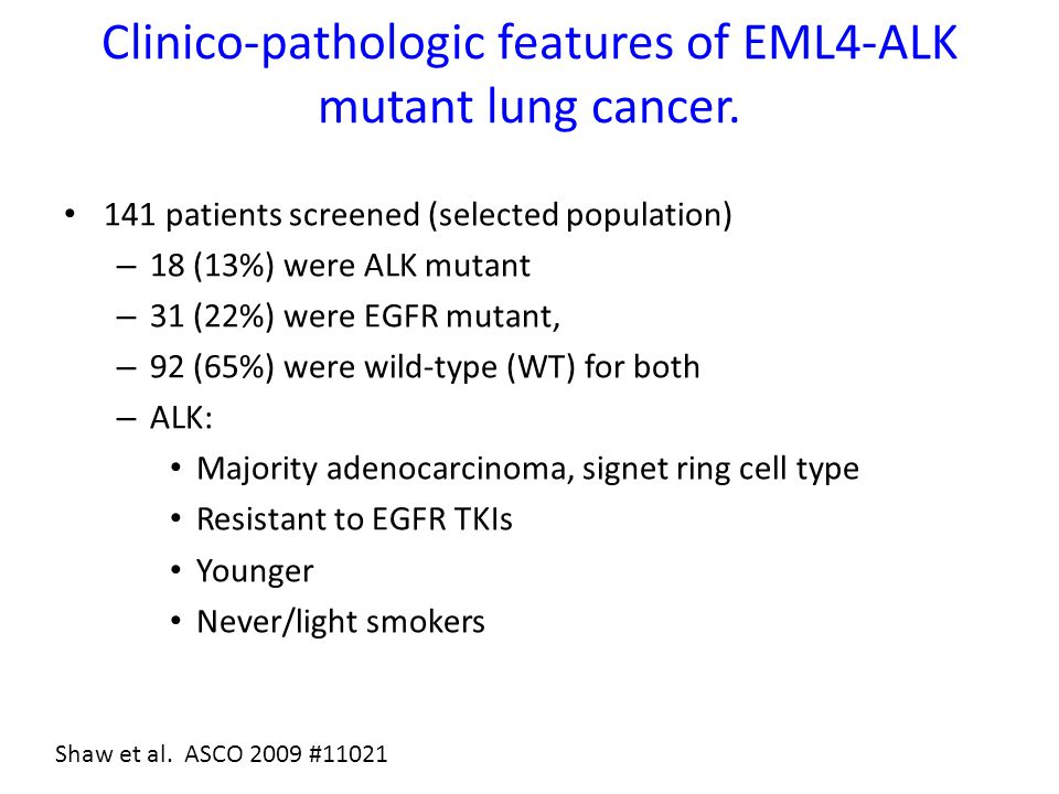 Clinico-pathologic features of EML4-ALK mutant lung cancer.