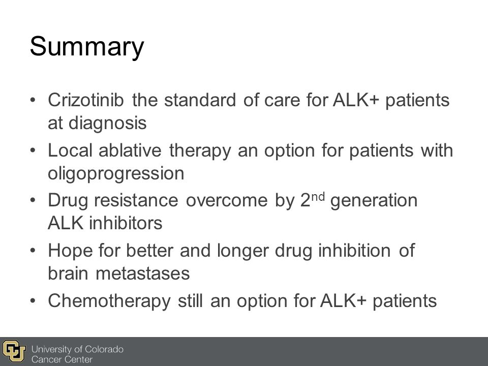 Summary Crizotinib the standard of care for ALK+ patients at diagnosis