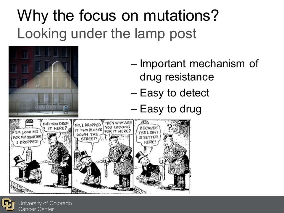 Why the focus on mutations Looking under the lamp post